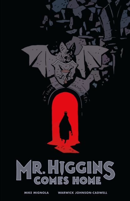 Mr. Higgins Comes Home by Mike Mignola, ISBN: 9781506704661