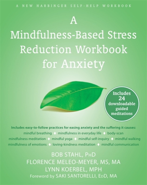A Mindfulness-Based Stress Reduction Workbook for Anxiety by Bob Stahl, ISBN: 9781608829736