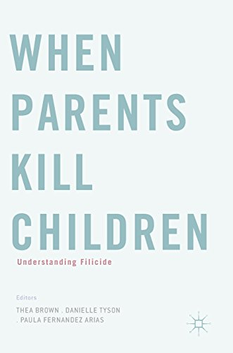 When Parents Kill Children: Understanding Filicide