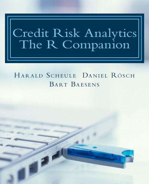 Credit Risk Analytics: The R Companion