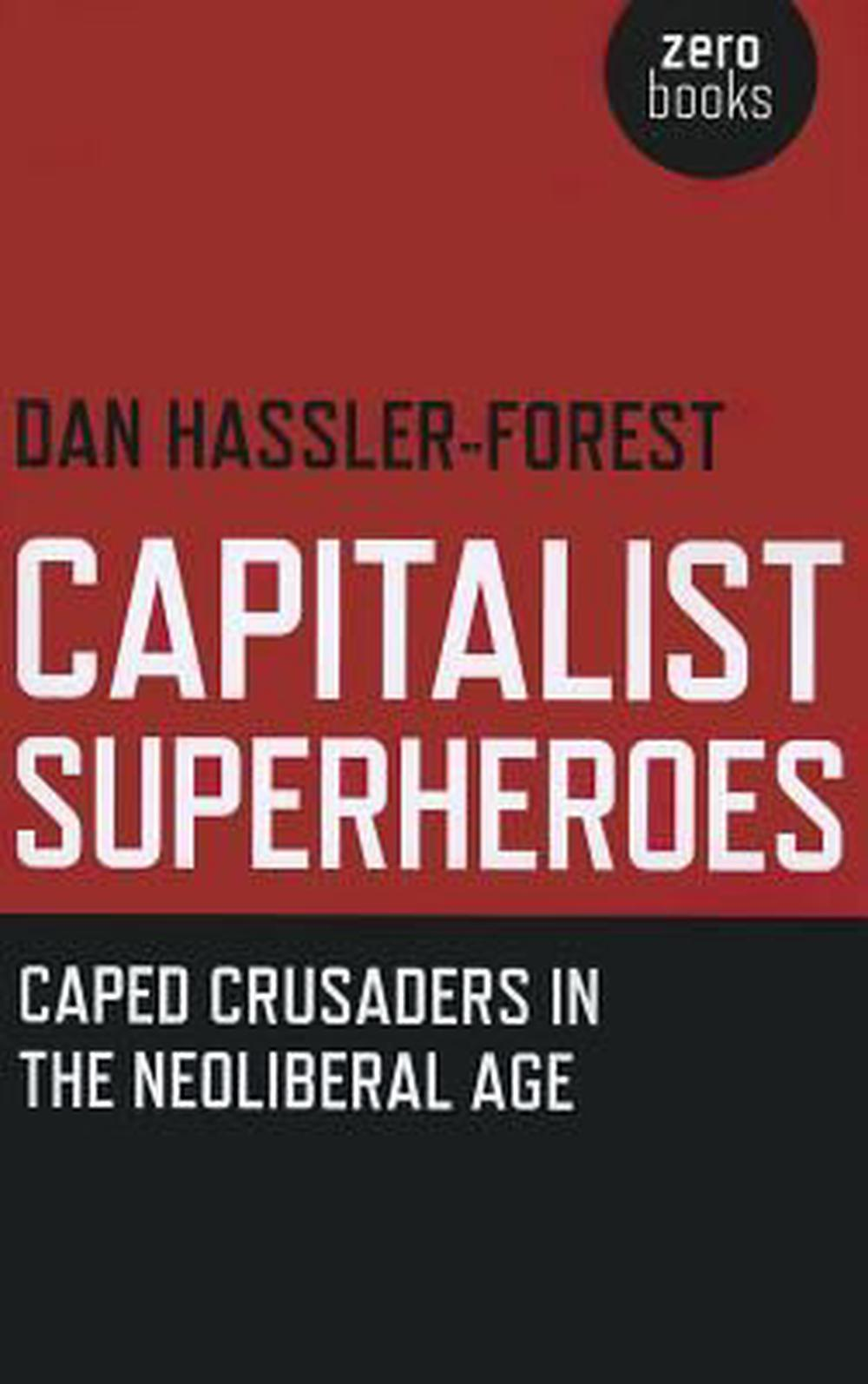 Capitalist Superheroes by Dan Hassler-Forest, ISBN: 9781780991795
