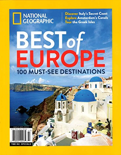 National Geographic : Best of Europe 2014: 100 Must-see Destinations