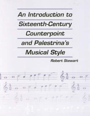 An Introduction to Sixteenth Century Counterpoint and Palestrina's Musical Style