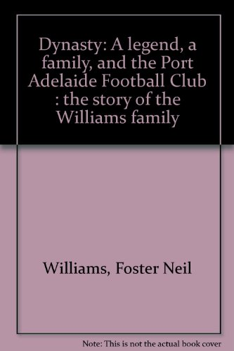 Dynasty: a Legend, a Family and the Port Adelaide Football Club