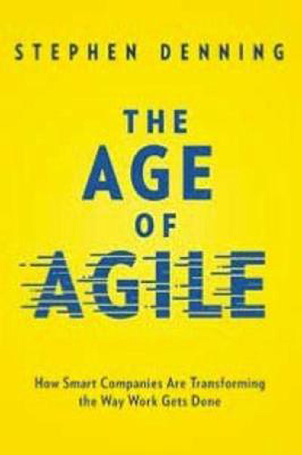 The Age of AgileHow Smart Companies Are Transforming the Way Wo...