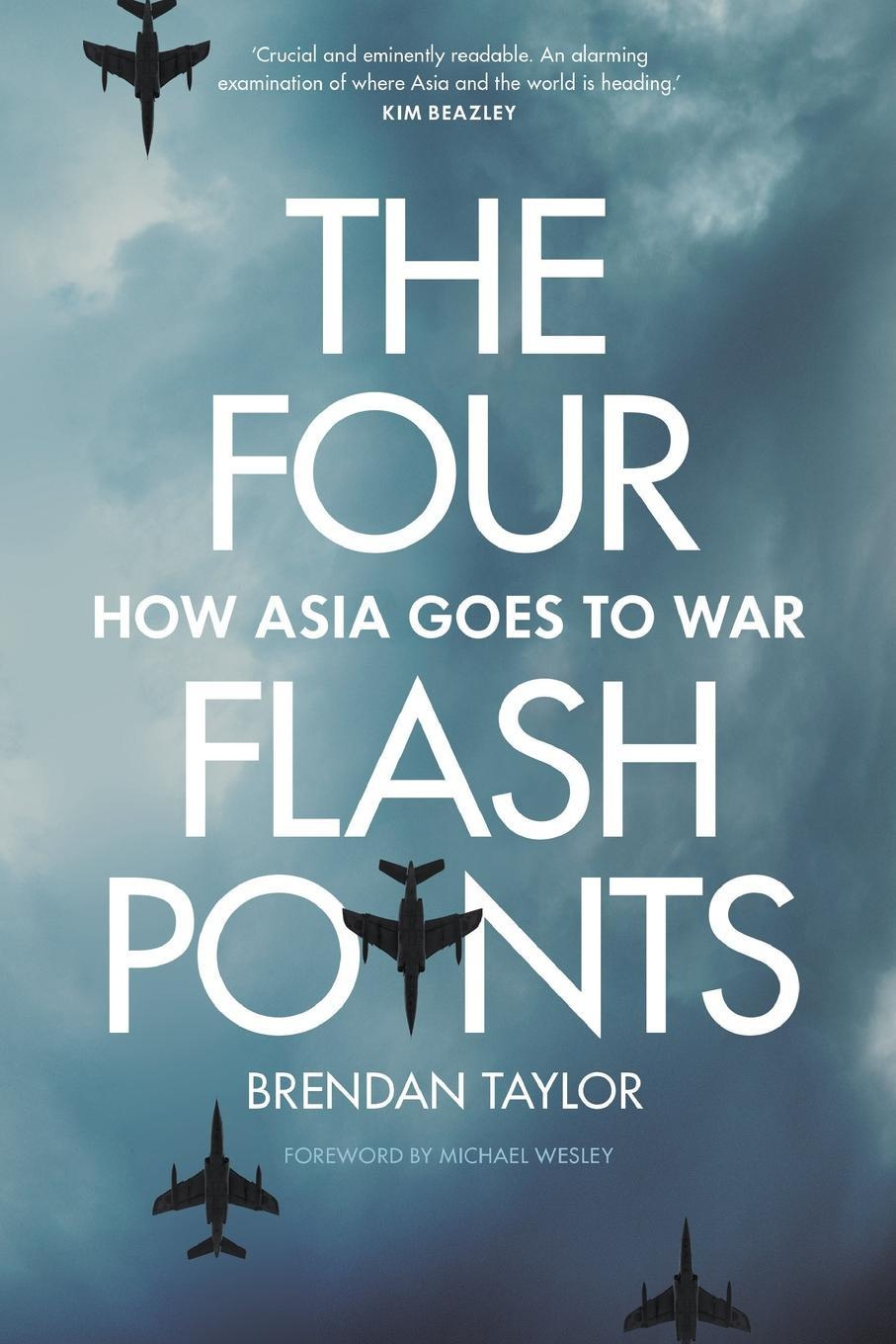 Four FlashpointsHow Asia Goes to War The