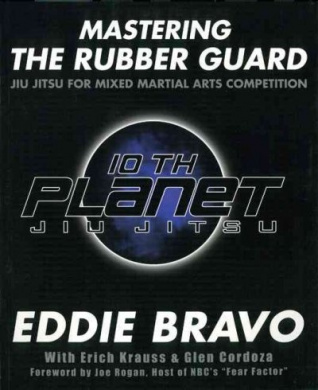 Mastering the Rubber Guard by Eddie Bravo, ISBN: 9780977731596