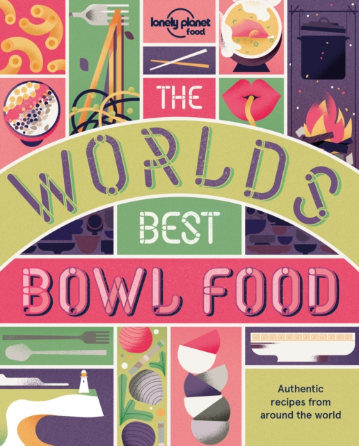The World's Best Bowl FoodWhere to find it and how to make it
