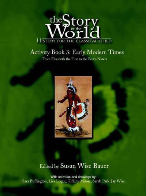 The Story of the World: Early Modern Times from Elizabeth I to the Forty-Niners Pt. 3