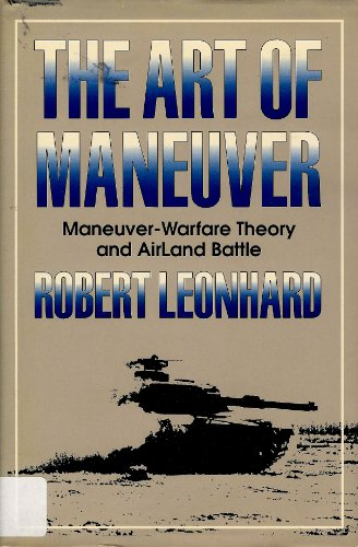 Art of Maneuver by Robert R. Leonhard, ISBN: 9780891414032