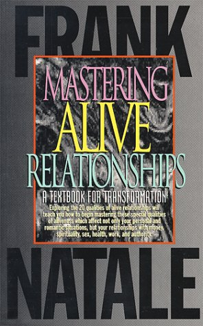 Mastering Alive Relationships: A Textbook for Transformation by Frank Natale, ISBN: 9789080071117