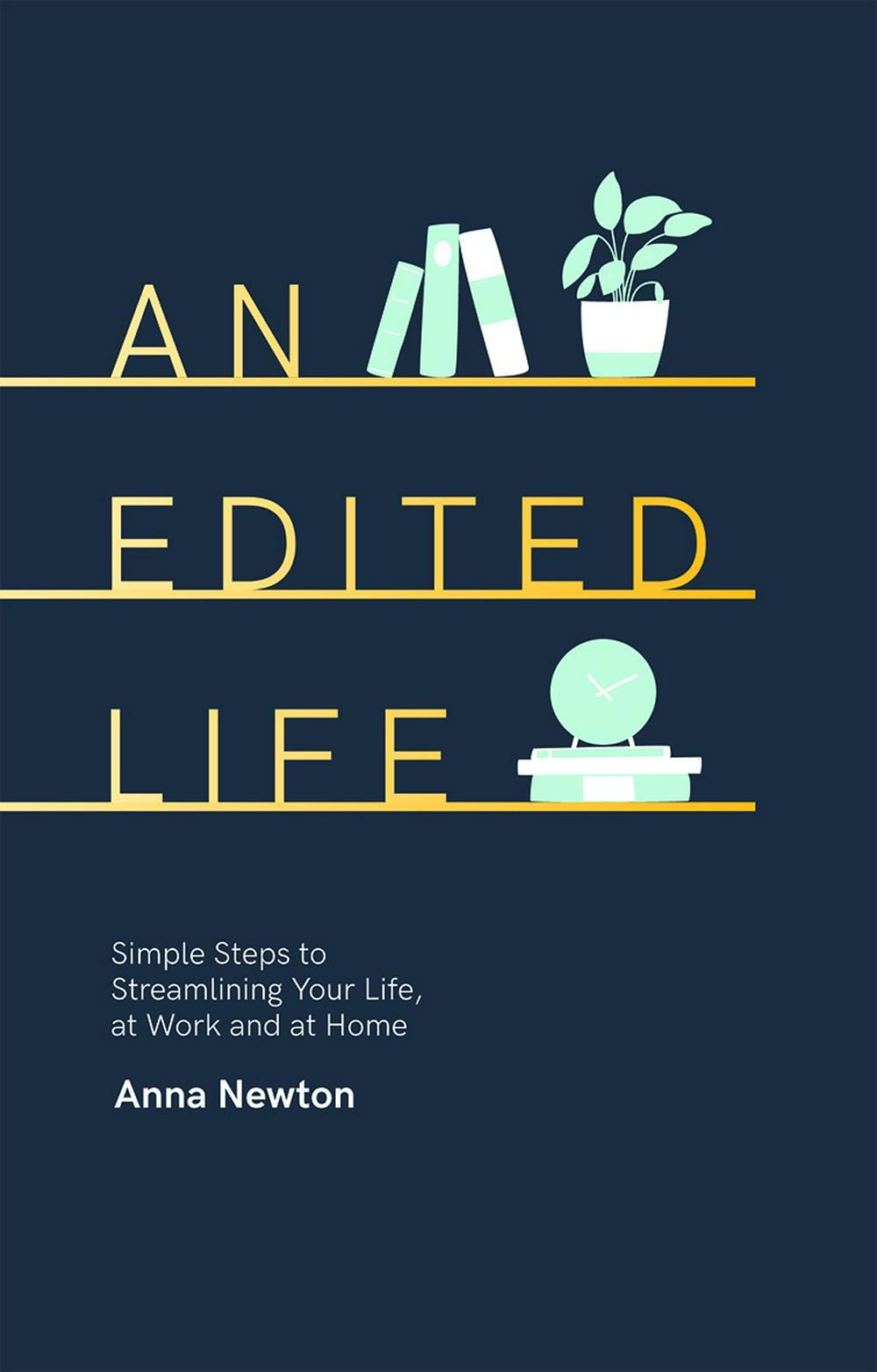 An Edited Life by Anna Newton, ISBN: 9781787132429