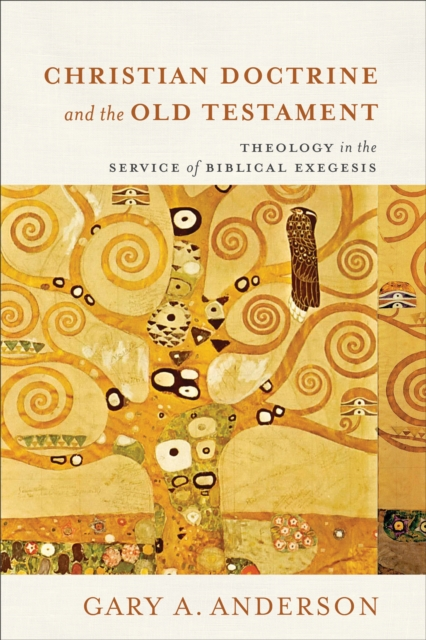 Christian Doctrine and the Old TestamentTheology in the Service of Biblical Exegesis
