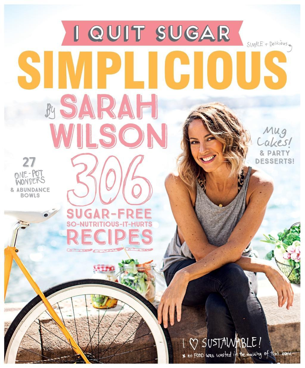 I Quit SugarSimplicious by Sarah Wilson, ISBN: 9781447291732