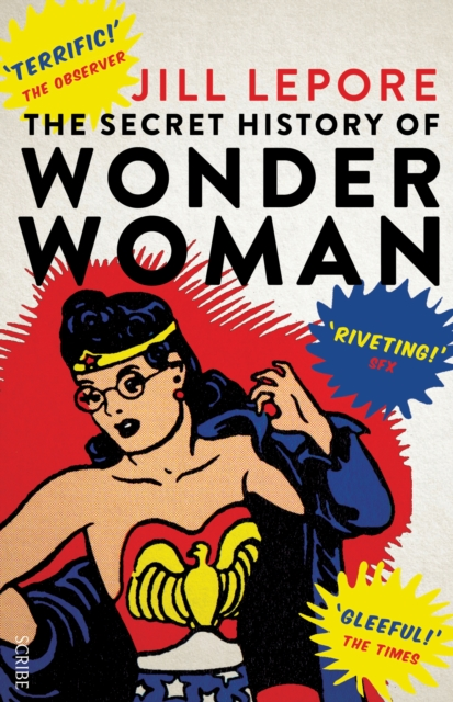 The Secret History of Wonder Woman by Jill Lepore, ISBN: 9781925228113