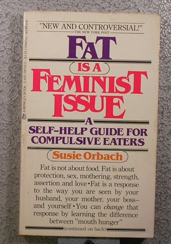 fat as a feminist issue Buy a cheap copy of fat is a feminist issue book by susie orbach the original anti-diet book is back - in one volume together with its bestselling sequel when it was first published, fat is a feminist issue became an instant.