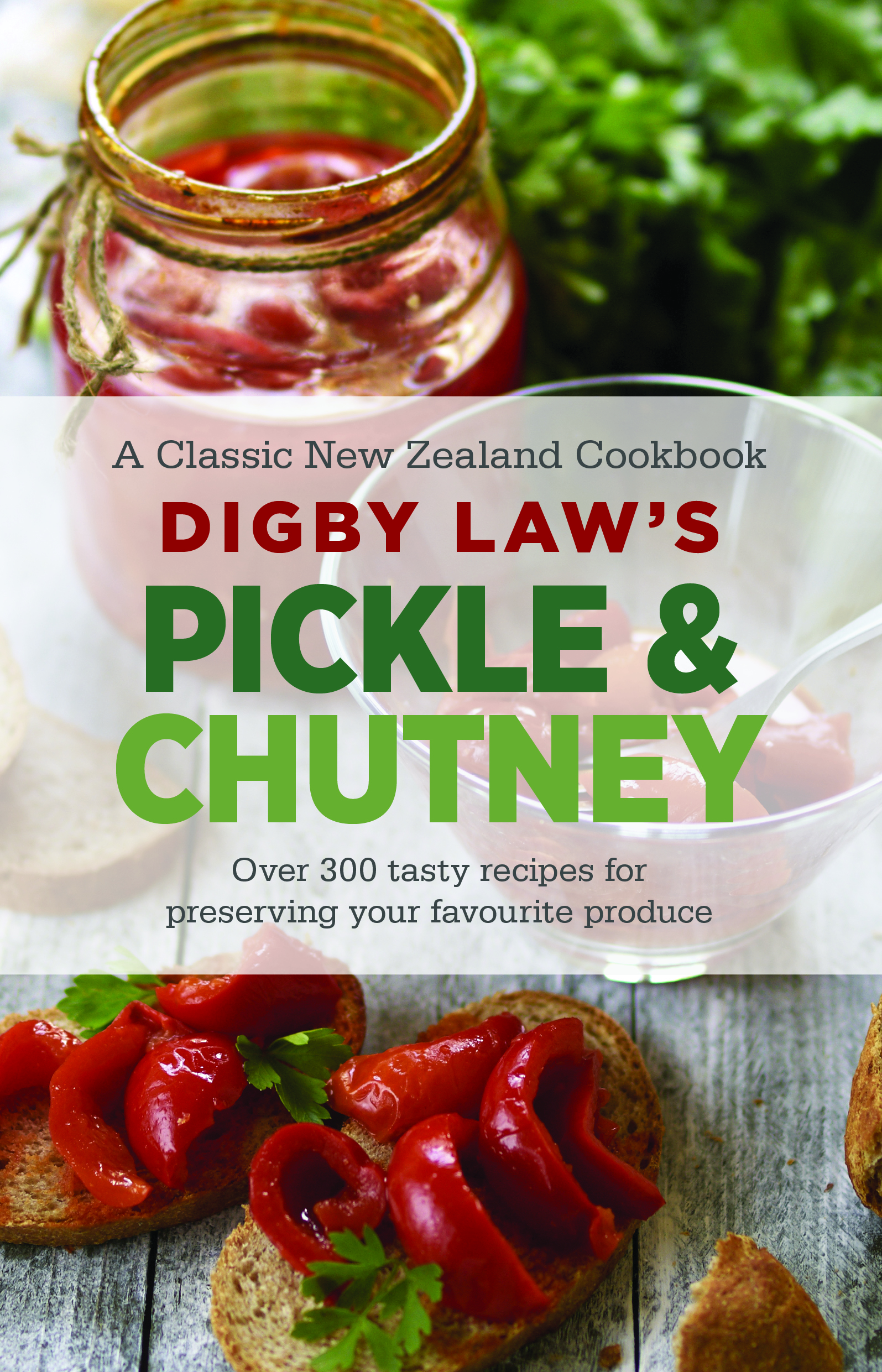 Digby Law's Pickle and Chutney Cookbook