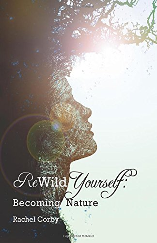 Rewild Yourself: Becoming Nature
