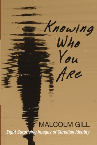 Knowing Who You Are: Eight Surprising Images of Christian Identity