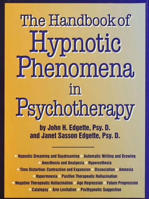 Handbook Of Hypnotic Phenomena In Psychotherapy by Janet Sasson Edgette, John H. Edgette, ISBN: 9781134861491