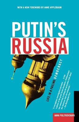 Putin's Russia( Life in a Failing Democracy)[PUTINS RUSSIA][Paperback] by AnnaPolitkovskaya, ISBN: 9789780805074