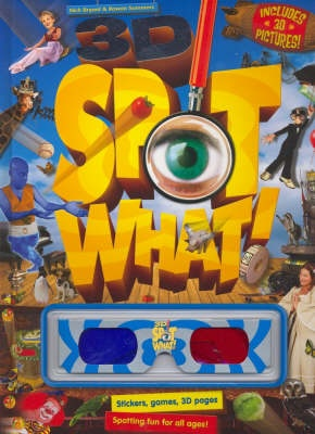 3d Spot What Bind Up by Bookmart Limited, Hinkler Books Pty, Limited, Nick Bryant, Rowena Summers, ISBN: 9781741574913