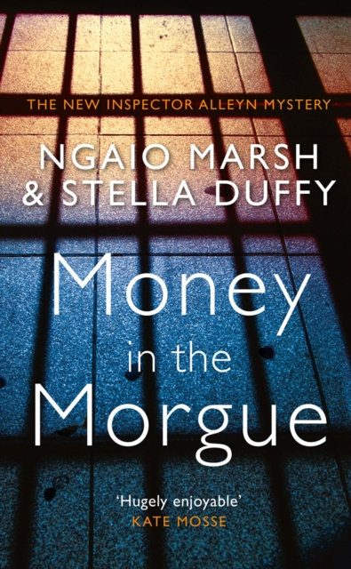 Money In The MorgueAn Inspector Alleyn Mystery by Stella Duffy,Ngaio Marsh, ISBN: 9780008207106