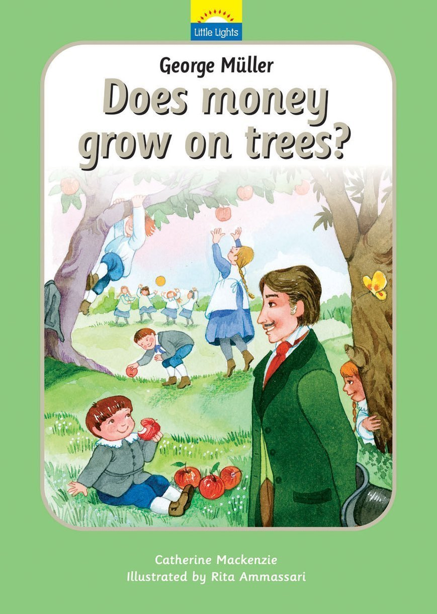George Muller: Does Money Grow on Trees?