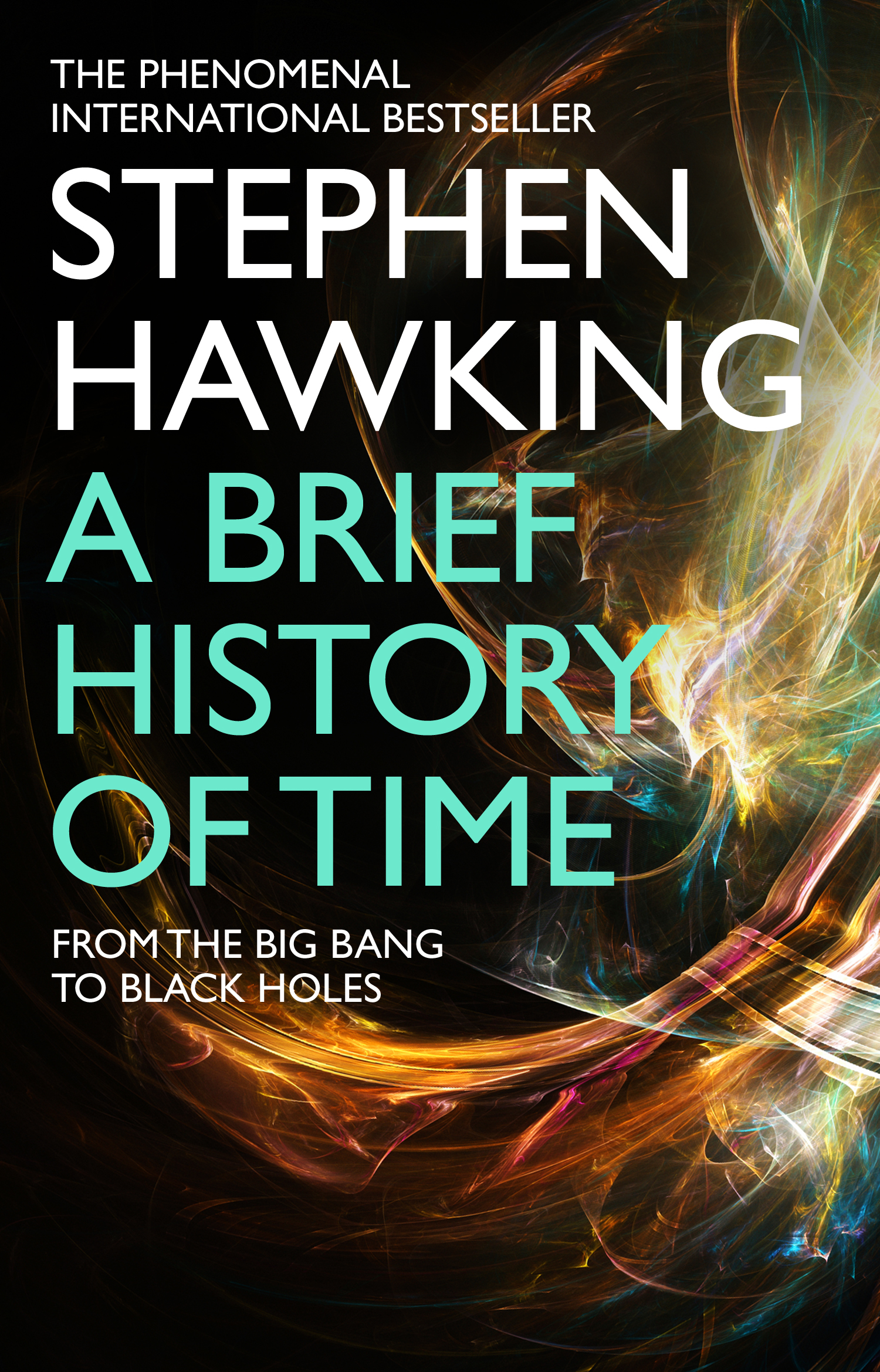 A Brief History Of Time: From Big Bang To Black Holes by Stephen Hawking, ISBN: 9780857501004