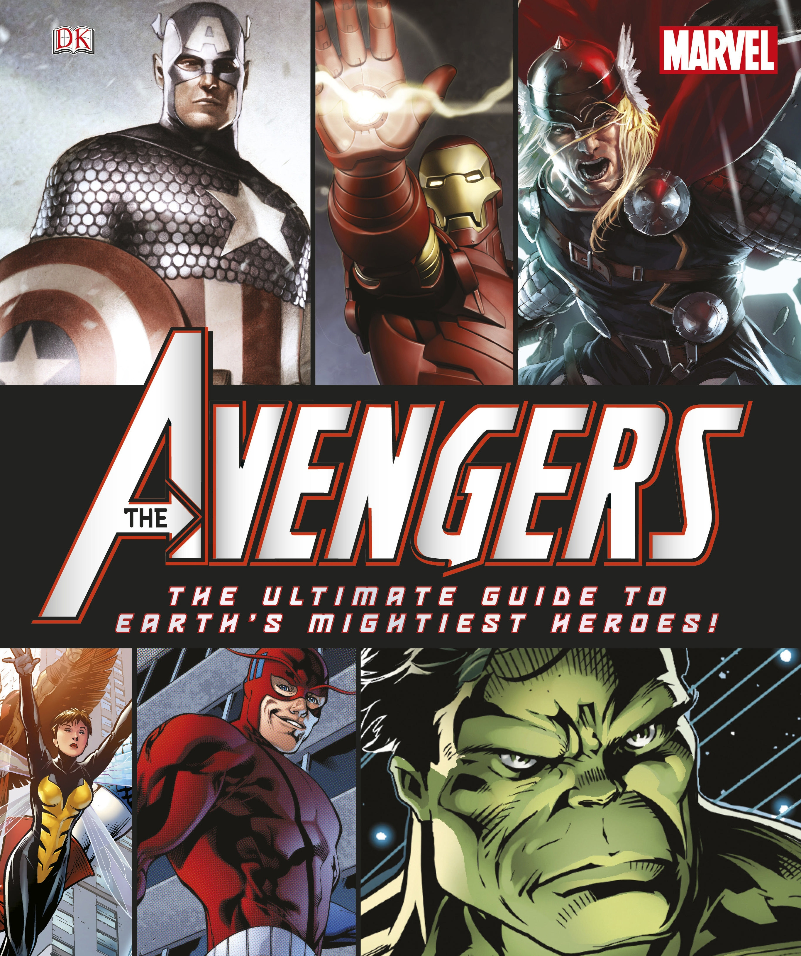 Marvel Avengers: The Ultimate Guide To Earth's Mightiest Heroes