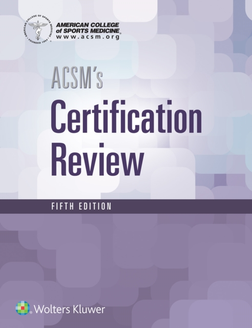 Acsm's Certification Review by American College of Sports Medicine, ISBN: 9781496338778