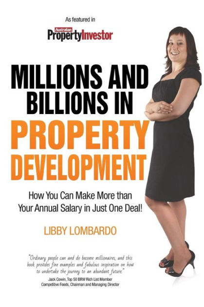 Millions and Billions in Property DevelopmentHow You Can Make More Than Your Annual Salary i...
