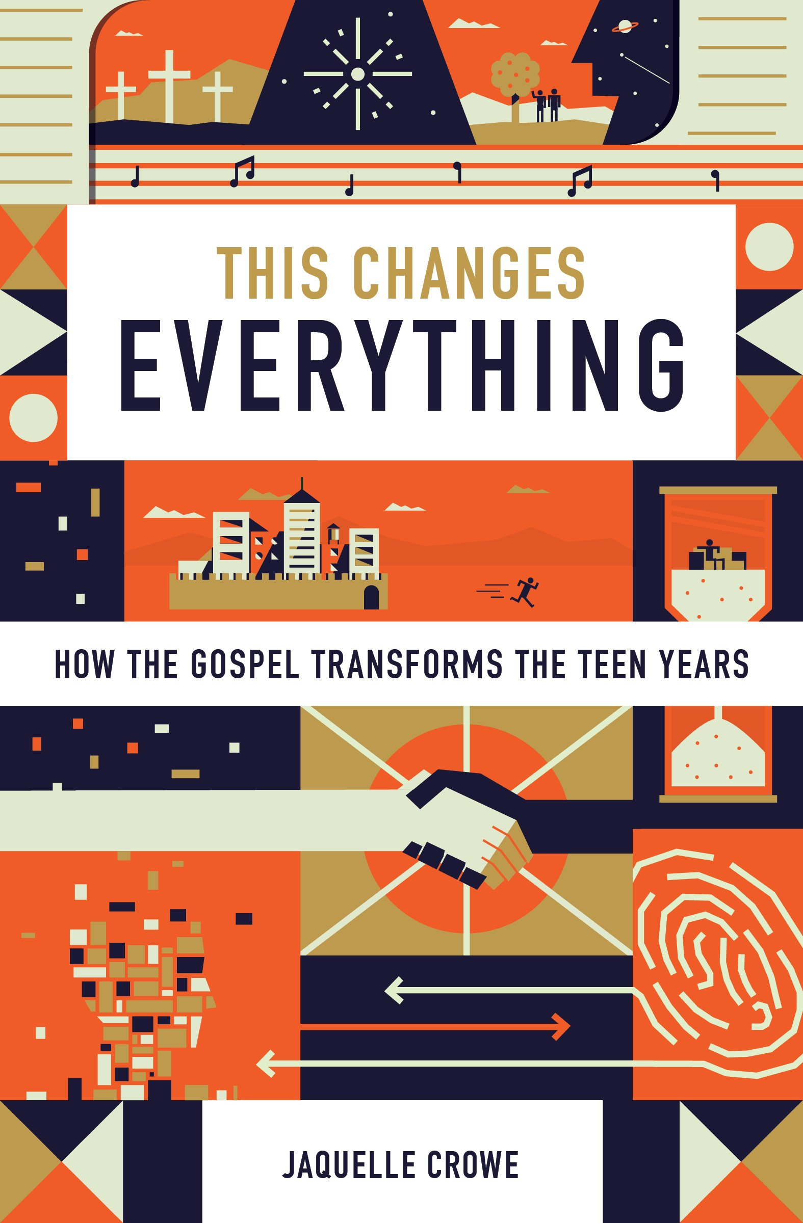 This Changes EverythingHow the Gospel Transforms the Teen Years