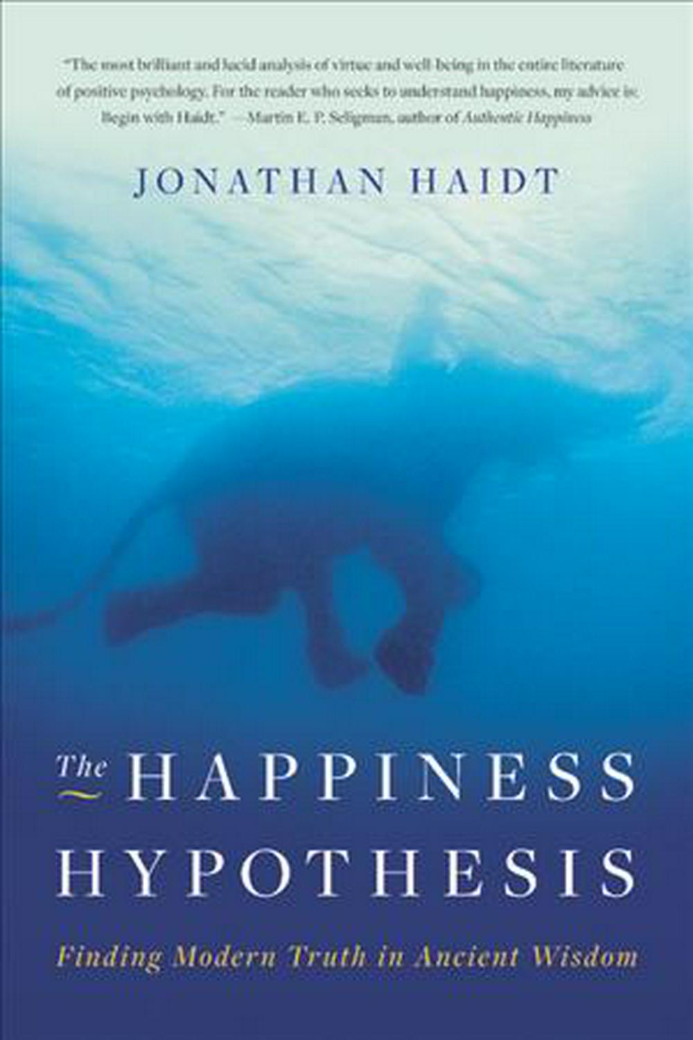 The Happiness Hypothesis by Jonathan Haidt, ISBN: 9780465028023