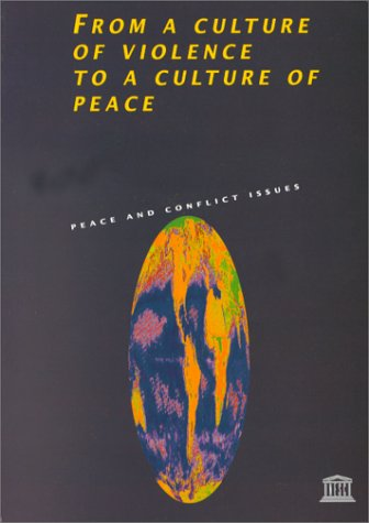 From a Culture of Violence to a Culture of Peace (Peace & Conflict Issues)
