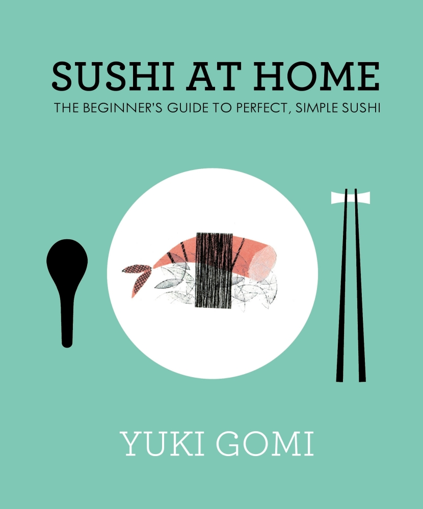 Sushi at Home by Yuki Gomi, ISBN: 9780241278802
