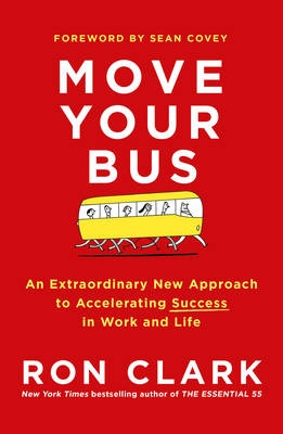 Move Your BusAn Extraordinary New Approach to Accelerating S... by Ron Clark, ISBN: 9781471151682