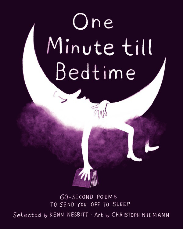 One Minute Till Bedtime60-Second Poems to Send You Off to Sleep