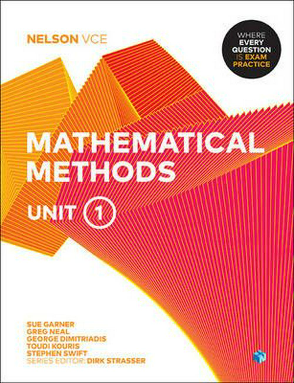 Nelson VCE Mathematical Methods Unit 1 (Student Book with 4 Access Codes) by Sue Garner,Greg Neal, ISBN: 9780170370943