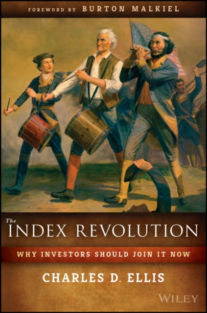 Why You Will Be Wise to Index Now and So Will Almost All Investors by Ellis, ISBN: 9781119313076