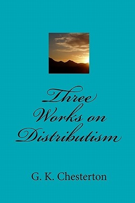 Three Works on Distributism