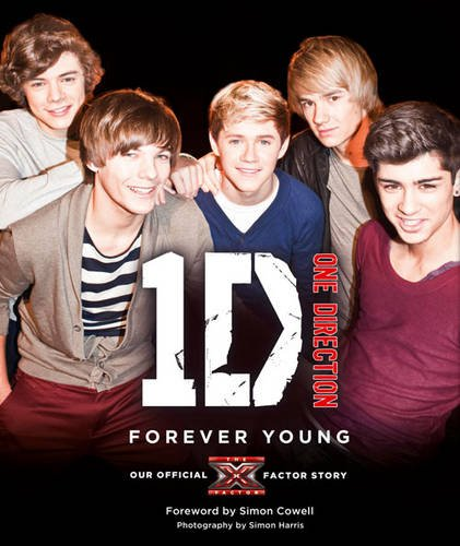 One Direction: Forever Young: Our Official X Factor Story by One Direction, ISBN: 9780007432318