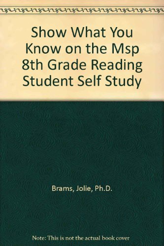 Show What You Know on the Msp 8th Grade Reading Student Self Study