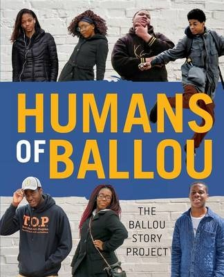 Humans of Ballou: The Ballou Story Project