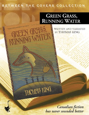 a literary analysis of green grass running water by thomas king Racist propaganda to works of contemporary native literature, king the truth about stories [king green grass, running water, thomas king.