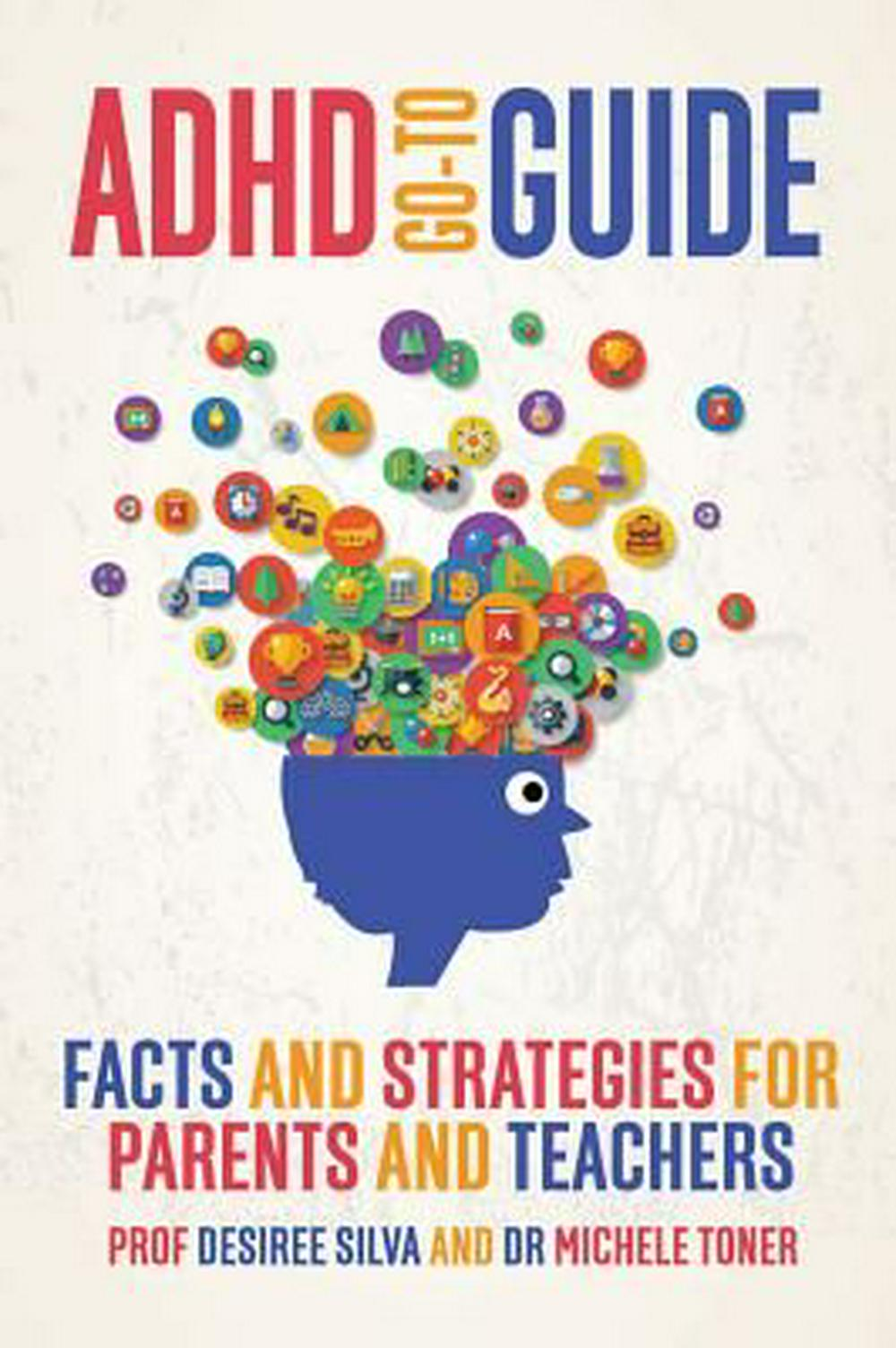 ADHD Go-To GuideFacts and strategies for parents and teachers