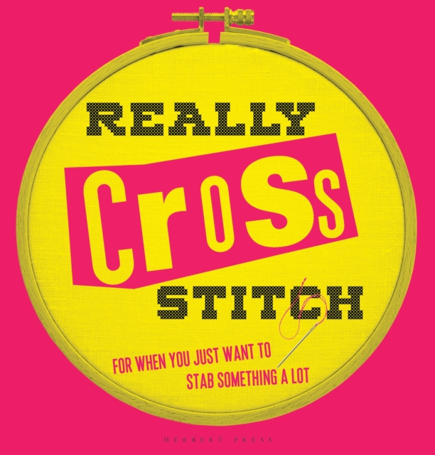 Really Cross StitchFor when you just want to stab something a lot