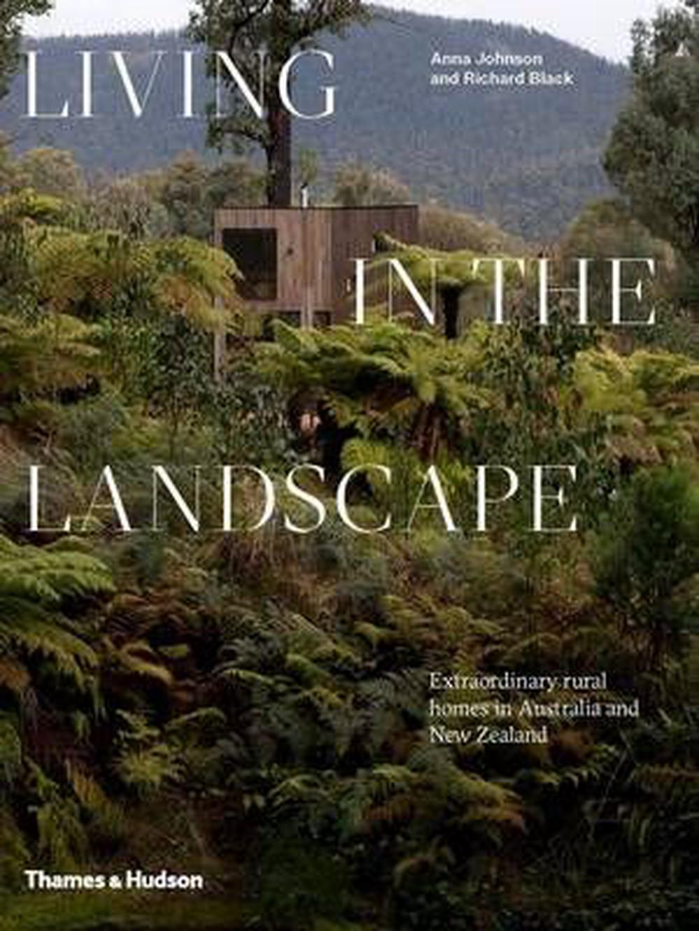 Living in the LandscapeExtraordinary Rural Homes in Australia and New ...
