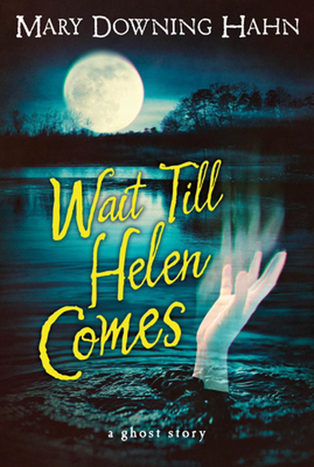 Wait Till Helen Comes by Mary Downing Hahn, ISBN: 9780547028644