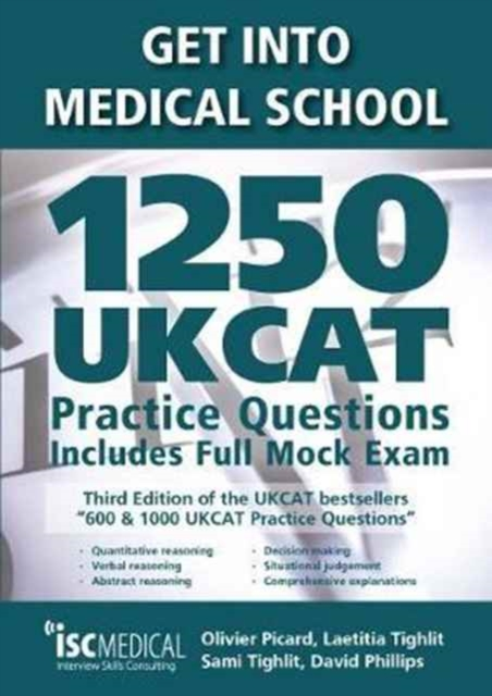 Get into Medical School - 1250 UKCAT Practice Questions (2018 Entry Edition). Includes Full Mock Exam